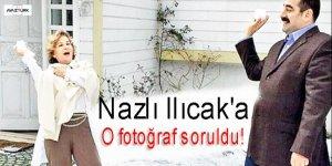 Nazlı Ilıcak'a o fotoğraf soruldu!