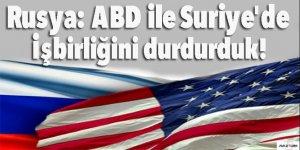 Rusya: ABD ile Suriye'de işbirliğini durdurduk