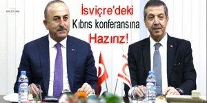 Çavuşoğlu: İsviçre'deki Kıbrıs konferansına hazırız