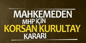 Mahkemeden MHP için 'korsan kurultay' kararı...