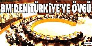 BM'den Türkiye'ye büyük övgü