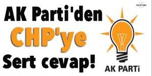 AK Parti'den CHP'ye sert cevap!
