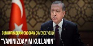 Cumhurbaşkanı Erdoğan güvence verdi