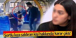 Şortlu kıza saldıran kişi hakkında karar çıktı!