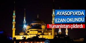 Ayasofya'da ezan okundu, Yunanistan çıldırdı
