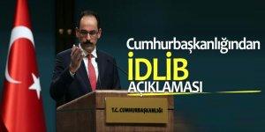 Cumhurbaşkanlığından İdlib açıklaması