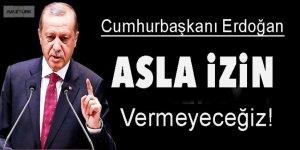 Erdoğan: Suriye'nin kuzeyinde...