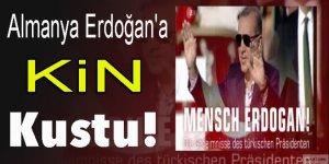 Almanya Erdoğan'a kin kustu!