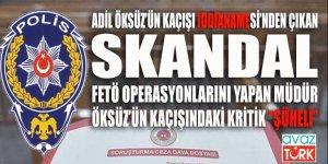 SKANDAL! Adil Öksüz iddianamesindeki şüpheli, FETÖ operasyonlarının başındaki müdür  çıktı!