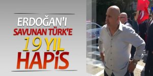 Erdoğan'ı savunan Türk'e 19 yıl hapis!