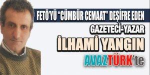 FETÖ'yü Cümbür Cemaat' deşifre eden Gazeteci İlhami Yangın da AVAZTÜRK'te