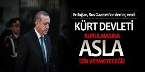 Kürt devleti kurulmasına asla izin vermeyeceğiz