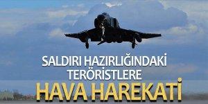 Saldırı hazırlığındaki teröristlere hava harekatı