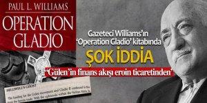 Gazeteci Williams'ın 'Operation Gladio' kitabı: 'FETÖ'nün finans akışı eroin ticaretinden'
