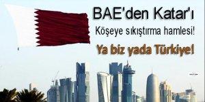 BAE'den Katar'ı köşeye sıkıştırma hamlesi: Ya biz yada...