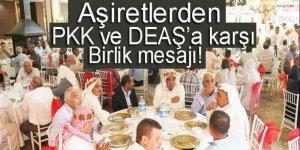 Aşiretlerden PKK ve DEAŞ'a karşı birlik mesajı!