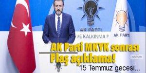 AK Parti MKYK sonrası flaş açıklama: 15 Temmuz gecesi...