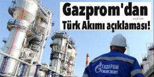Gazprom'dan kritik Türk Akımı açıklaması!