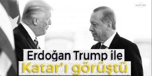 Erdoğan, Trump ile Katar'ı görüştü!
