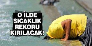 İstanbul'da sıcaklık rekoru kırılacak!