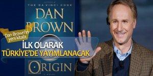 Dan Brown'ın yeni kitabı ilk olarak Türkiye'de yayımlanacak
