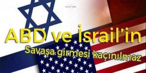 'ABD ve İsrail'in savaşa girmesi kaçınılmaz'