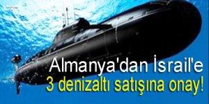 Almanya'dan İsrail'e 3 denizaltı satışına onay!