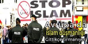 Avrupa'da İslam düşmanlığı gittikçe artıyor!