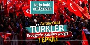 Almanya'daki Türkler Erdoğan'a getirilen yasağa tepkili