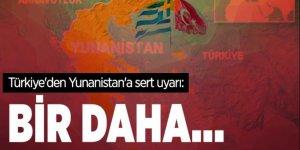 Türkiye'den Yunanistan'a sert uyarı