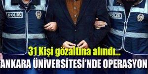 Ankara Üniversitesi'nde operasyon!