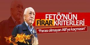 FETÖ'nün firar kriterleri: 'Parası olmayan AB'ye kaçmasın'