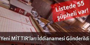 Yeni MİT TIR'ları İddianamesi Gönderildi! Listede 55 Şüpheli Var