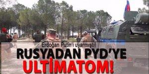 Rusya'dan PYD'ye ültimatom! 'terk edin'