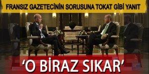 Erdoğan'dan Fransız gazeteciye soğuk duş!