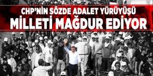 CHP'nin sözde adalet yürüyüşü vatandaşı mağdur ediyor