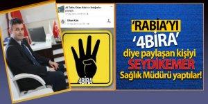 'RABİA'yı '4BİRA' diye paylaşan kişiyi Seydikemer Sağlık Müdürü yaptılar!