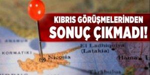 Kıbrıs görüşmeleri başarısızlıkla sonuçlandı