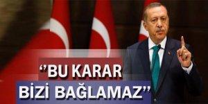 Cumhurbaşkanı Erdoğan: 'AP'nin kararı bizi bağlamaz'