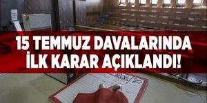 İstanbul'daki 15 Temmuz davalarında ilk karar açıklandı!