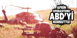 Afrin Operasyonu, ABD'yi korkuttu!