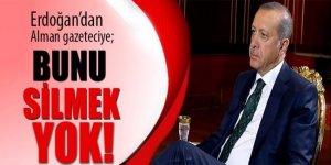 Cumhurbaşkanı Erdoğan: Bunu yayınlayacaksın silmek yok