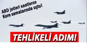 ABD'den tehlikeli adım! Bombardıman uçakları Kore üstünde...
