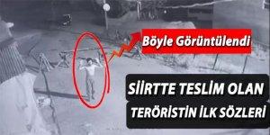 Siirt'te teröristin teslim olma anı