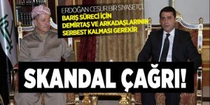 Barzani'den Erdoğan'a skandal çağrı