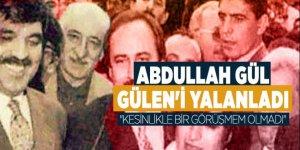 Abdullah Gül, Gülen'i yalanladı