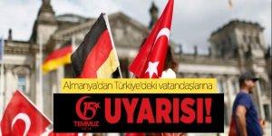 Almanya'dan Türkiye'deki vatandaşlarına 15 Temmuz uyarısı