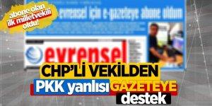 CHP'li vekilden PKK yanlısı gazeteye destek