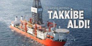 Türk Silahlı Kuvvetleri sondaj gemisini takibe aldı