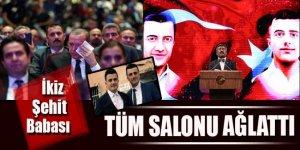 İkiz şehitlerin babası Erdoğan'ı gözyaşlarına boğdu